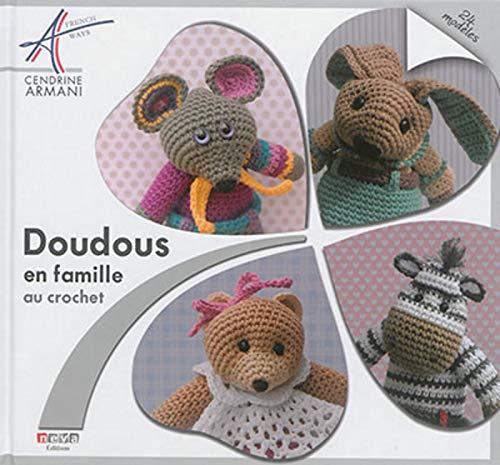 Doudous en famille au crochet: 24 modèles par Cendrine Armani