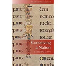 Conceiving a Nation (The New History of Scotland, Band 1)