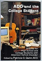ADD and the College Student: A Guide for High School and College Students With Attention Deficit Disorder (1994-01-24)