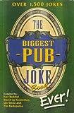 The Biggest Pub Joke Book Ever - Adult Content