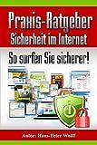 Praxis-Ratgeber Sicherheit im Internet: So surfen Sie sicherer