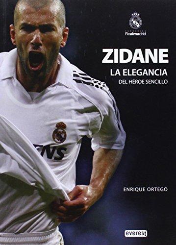 Zidane, la elegancia del héroe sencillo (Biografías Real Madrid) por Varios autores