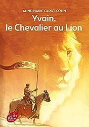 Yvain, Le Chevalier Au Lion by A-M Cadot-Colin (2014-08-13)