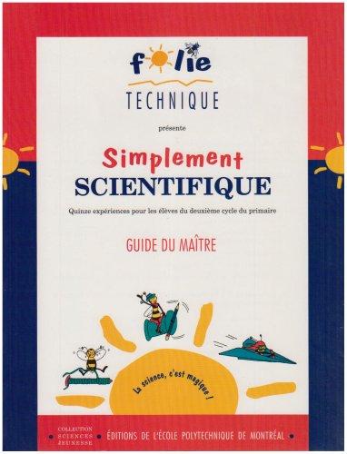 Simplement scientifique, cahier du professeur : 15 expériences pour les élèves du deuxième cycle du primaire