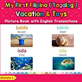 My First Filipino (Tagalog) Vacation & Toys Picture Book with English Translations: Bilingual Early...