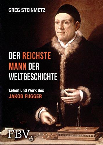 Der-reichste-Mann-der-Weltgeschichte-Leben-und-Werk-des-Jakob-Fugger