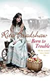 Born to Trouble: All she wanted was a better life… (English Edition)