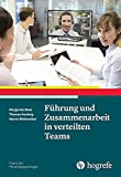 Führung und Zusammenarbeit in verteilten Teams (Praxis der Personalpsychologie) - Margarete Boos, Thomas Hardwig, Martin Riethmüller