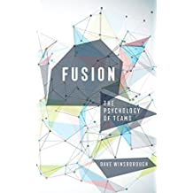 Fusion: The Psychology of Teams (English Edition)