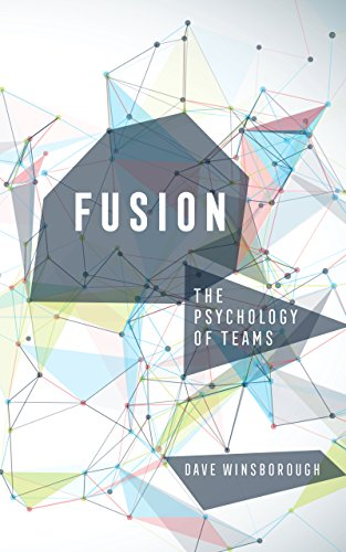 Pdf Download Fusion The Psychology Of Teams Full Online By Dave Winsborough Nduazel8er7g8erhg98