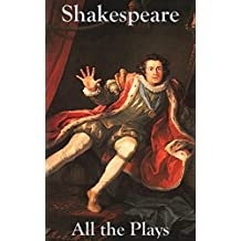 Shakespeare: All the Plays (English Edition)