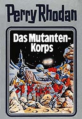 Das Mutanten-Korps. Perry Rhodan 02. (Perry Rhodan Silberband)