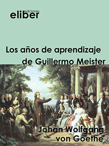 Los años de aprendizaje de Guillermo Meister (Clásicos de la literatura universal)