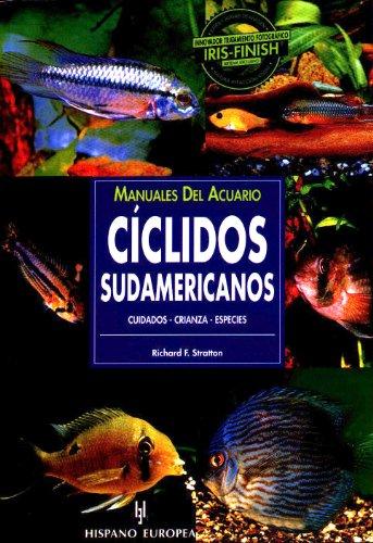 Ciclidos Sudamericanos - Cuidados, Crianzas, Espec (Manuales Del Acuario / Aquariam Manuals)