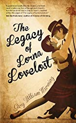 The Legacy of Lorna Lovelost by Gary William Murning (2013-10-05)