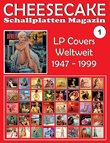 CHEESECAKE - Schallplatten Magazin Nr. 1: LP Covers Weltweit (1947 - 1999) - Vollfarb-Guide - Full-color -