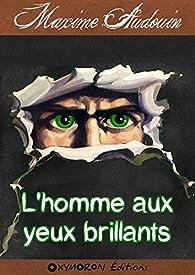 L'homme aux yeux brillants par Maxime Audouin