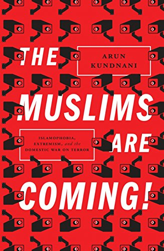 Muslims are Coming por Arun Kundnani