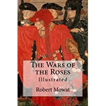The Wars of the Roses: Illustrated