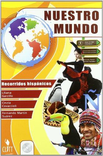 Nuestro mundo. Recorridos hispanicos. Per la Scuola media. Con CD Audio. Con espansione online