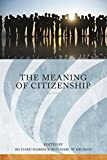 The Meaning of Citizenship (Series in Citizenship Studies) (English Edition)