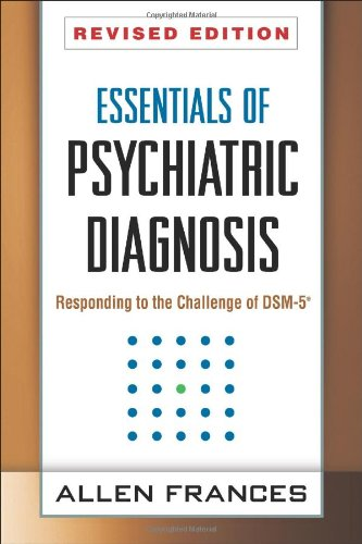 Essentials of Psychiatric Diagnosis, Revised Edition: Responding to the Challenge of DSM-5®