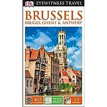 DK Eyewitness Travel Guide Brussels, Bruges, Ghent and Antwerp (Eyewitness Travel Guides)