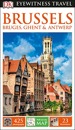 DK Eyewitness Brussels, Bruges, Ghent and Antwerp (Travel Guide)