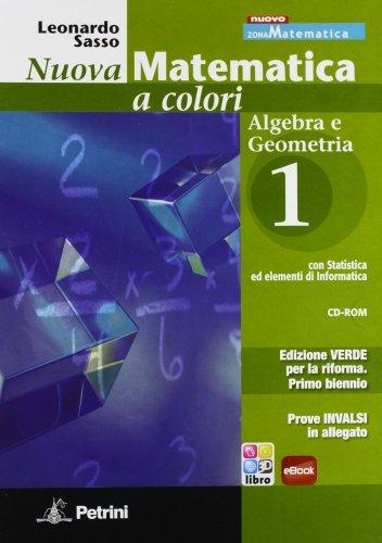 Nuova matematica a colori. Algebra-Geometria. Con quaderno di recupero. Con prove INVALSI. Ediz. verde. Per le Scuole superiori. Con CD-ROM. Con espansione online: N.MAT.COL.VERDE COMP1+Q+CD+INV