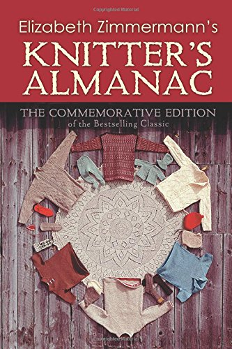 Elizabeth Zimmermann's Knitter's Almanac (Dover Knitting, Crochet, Tatting, Lace) -