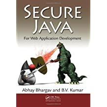 Secure Java: For Web Application Development by Abhay Bhargav (2010-09-14)