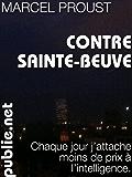 """Contre Sainte-Beuve: """"Chaque jour j'attache moins de prix à l'intelligence."""""""