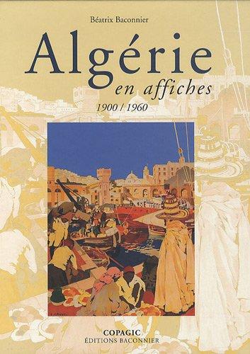 Algérie en affiches : 1900-1960 par Béatrix Baconnier