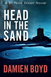 Head in the Sand (The DI Nick Dixon Crime Series) by Damien Boyd (20-Jan-2015) Paperback