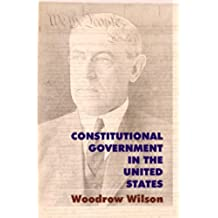 Constitutional Government in the United States (Legal Legends Series) (English Edition)