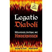 Legatio Diaboli: Höllischer Auftrag mit Hindernissen