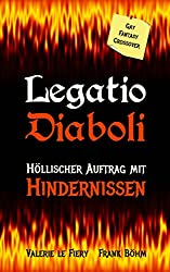 Legatio Diaboli: Höllischer Auftrag mit Hindernissen (Luzi & Co. 3)