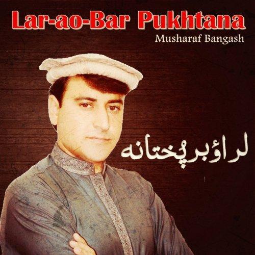 Lar-Ao-Bar Pukhtana