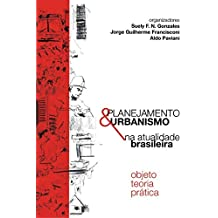 Planejamento e Urbanismo na Atualidade Brasileira: Objeto Teoria Prática (Portuguese Edition)