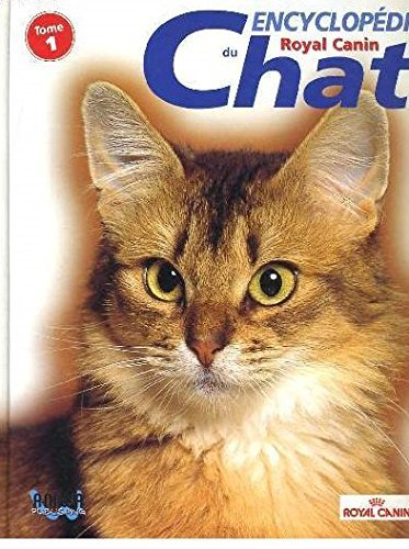 Encyclopédie du chat Tome 1 Royal Canin
