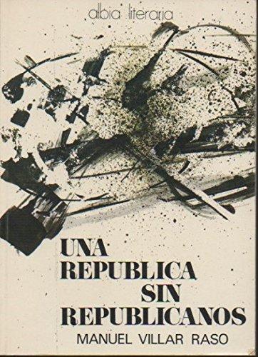 UN REPUBLICA SIN REPUBLICANOS.