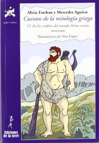 Cuentos de la mitología griega VI (Alba y Mayo Narrativa) por Mercedes Aguirre Castro