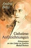 Geheime Aufzeichnungen. Erinnerungen an das Leben im Umkreis Rudolf Steiners (1911-1915)