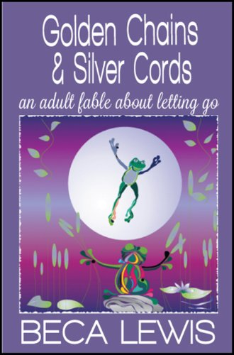 Golden Chains And Silver Cords: An Adult Fable About Letting Go (Perception Parables Book 2)