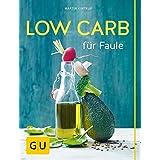 Low Carb für Faule (GU Themenkochbuch)