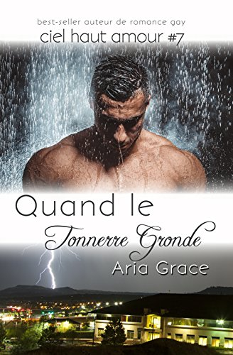 Quand le Tonnerre Gronde (ciel haut amour t. 7) par Aria Grace