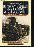 Tramways et trains des Landes de Gascogne