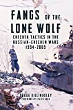 Fangs of the Lone Wolf: Chechen Tactics in the Russian-Chechen War 1994-2009