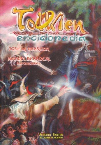 Tolkien: Enciclopedia/ Encyclopedia por Jose M. Nebreda