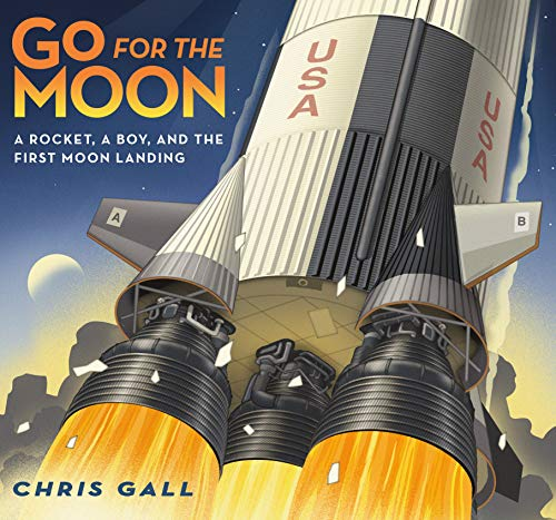 Go for the Moon: A Rocket, a Boy, and the First Moon Landing (English Edition)